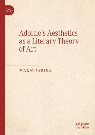 Adorno's Aesthetics as a Literary Theory of Art