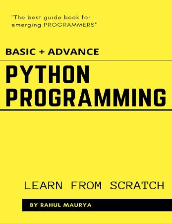 Python Programming Tutorials ( BASIC + ADVANCE )  Learn From Scratch With Ex&les