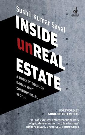 Inside Unreal Estate A Journey Through India s Most Controversial Sector