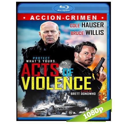 Actos De Violencia [m1080p][Trial Lat/Cas/Ing][Accion](2018)