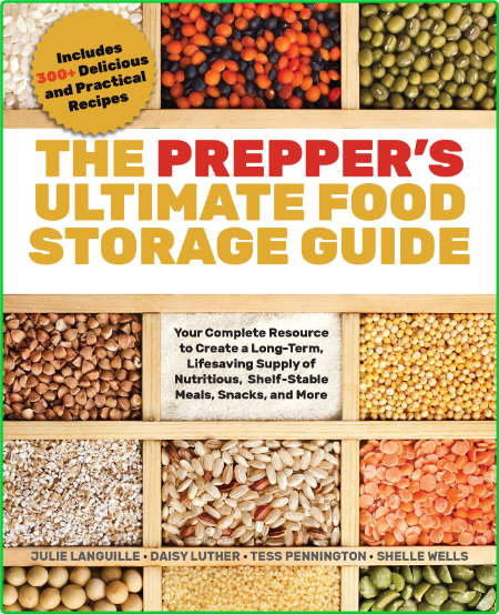 The Preppers Ultimate Food Storage Guide Create A Long Term Live Saving Supply Of ...