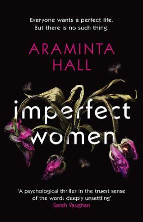 Imperfect Women A Novel by Araminta Hall
