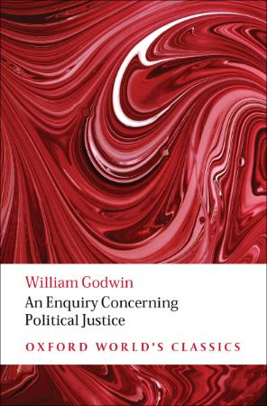 An Enquiry Concerning Political Justice (Oxford World's Classics)