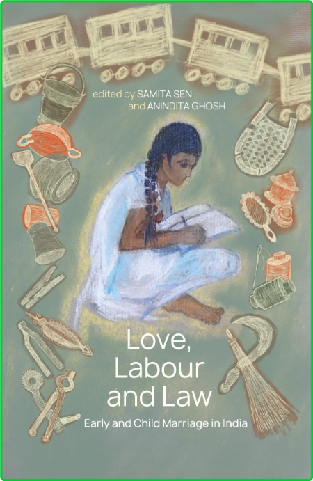 Love, Labour and Law - Early and Child Marriage in India