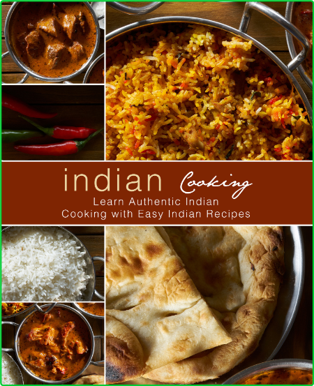 Indian Cooking - Learn Authentic Indian Cooking with Easy Indian Recipes