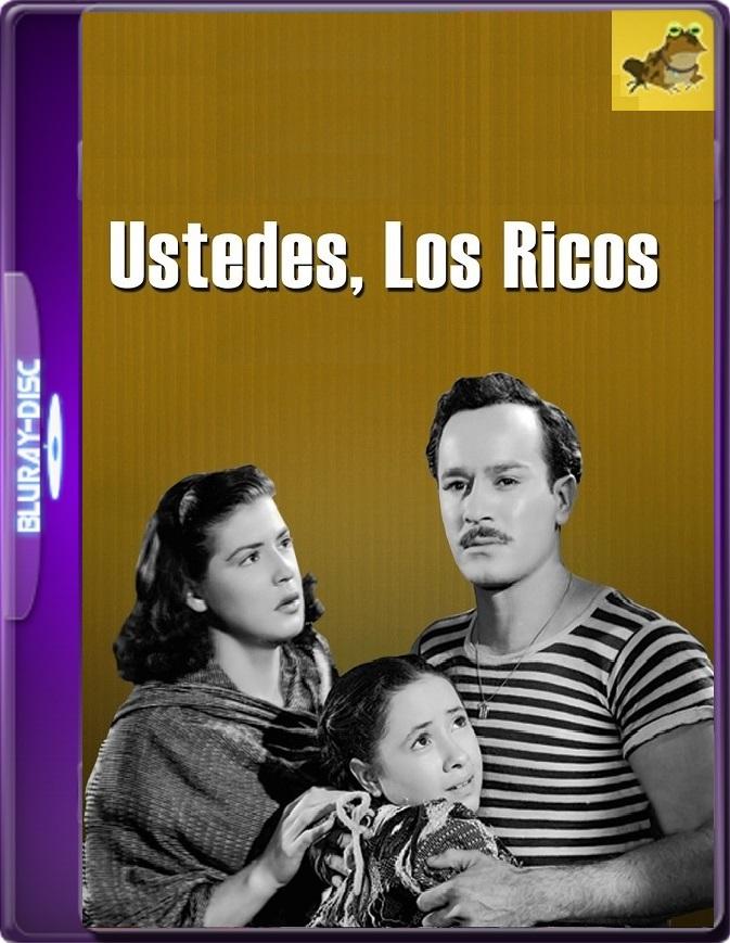 Ustedes, Los Ricos (1948) WEB-DL 1080p (60 FPS) Latino