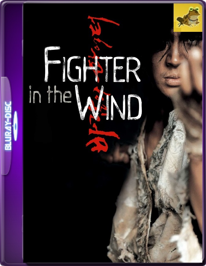 Fighter In The Wind: Lucha O Muere (2004) Brrip 1080p (60 FPS) Latino / Coreano