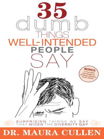 35 Dumb Things Well-Intended People Say - Surprising Things We Say That Widen