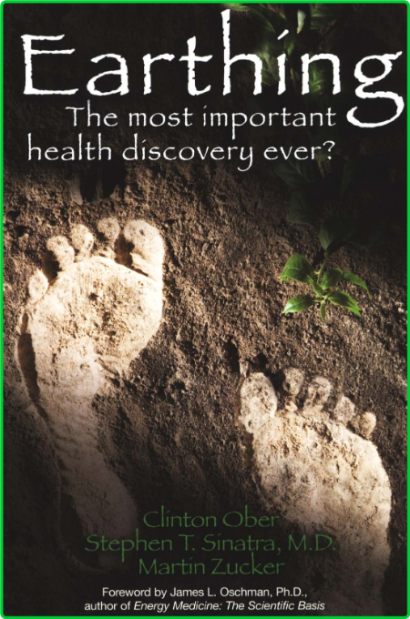 Earthing - The Most Important Health Discovery Ever