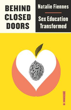 Behind Closed Doors   Sex Education Transformed