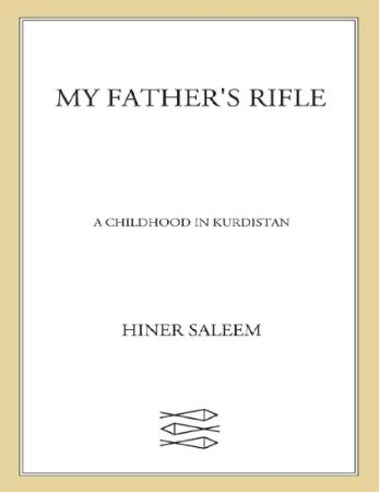My Fathers Rifle  A Childhood in Kurdistan by Hiner Saleem by Hiner Saleem [Saleem, Hiner]