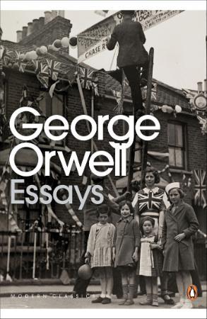 Orwell, George - Essays (Penguin, 2000)