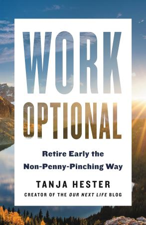 Work optional - retire early the non-penny-pinching way