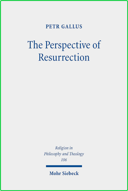 The Perspective of Resurrection - A Trinitarian Christology
