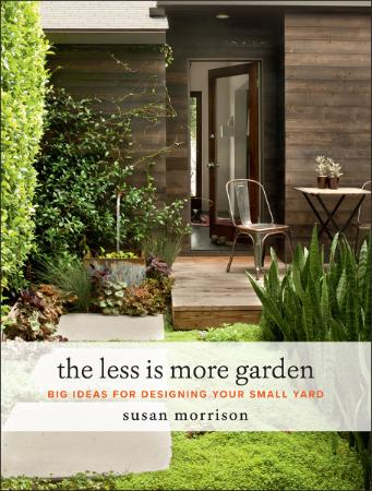 The Less Is More Garden   Big Ideas for Designing Your Small Yard