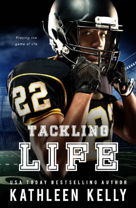 Tackling Life by Kathleen Kelly