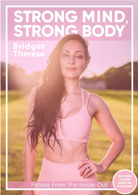 Bridget Therese, A Motivational Speaker and International Fitness Competitor, Releases New Book Empowering Readers To Achieve Lasting Fitness Success By Working From The Inside Out