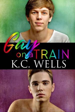 Gay on a Train   K C  Wells