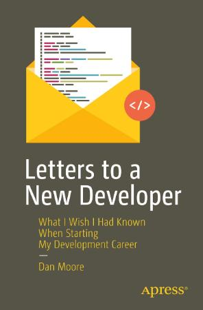 Letters to a New Developer - What I Wish I Had Known When Starting My Development ...