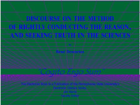 Descartes, Rene - Discourse On The Method Of Rightly Conducting The Reason, And Seeking Truth In The Sciences