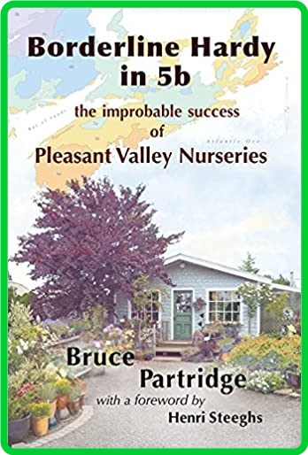 Borderline Hardy in 5b - the improbable success of Pleasant Valley Nurseries