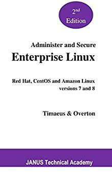 - Administer and Secure Enterprise Linux