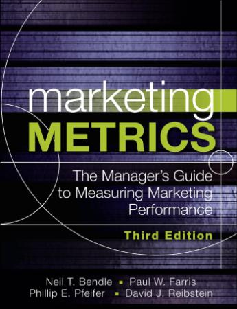 Marketing metrics the managers guide to measuring marketing performance by Bendle,...