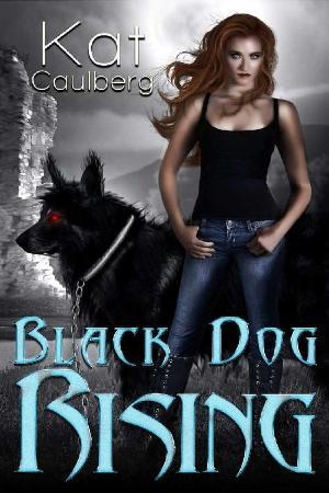 Black Dog Rising   Kat Caulberg