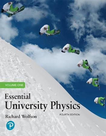 EssentiaUniversity Physics Volume 1 By Richard Wolfson