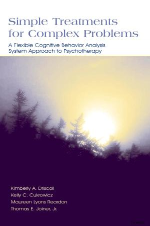 Simpl- Psych E Treatments For Complex Problems A Flexible Cognitive Behavior Analysis System Approach To Psychotherapy - Kimberly Driscol
