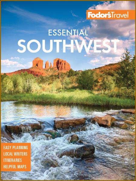 Fodor's Essential Southwest - The Best of Arizona, Colorado, New Mexico, Nevada, a...
