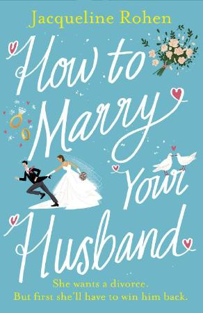 How to Marry Your Husband - Jacqueline Rohen