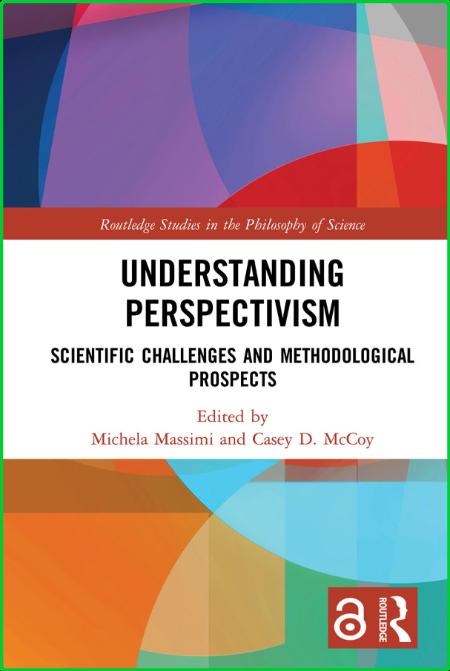 Understanding Perspectivism - Scientific Challenges and Methodological Prospects