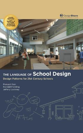 The Language of School Design - Design Patterns for 21st Cen