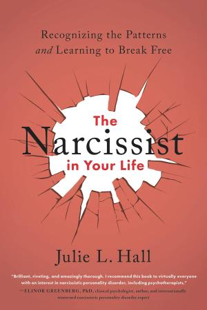 The Narcissist in Your Life  Recognizing the Patterns and Le