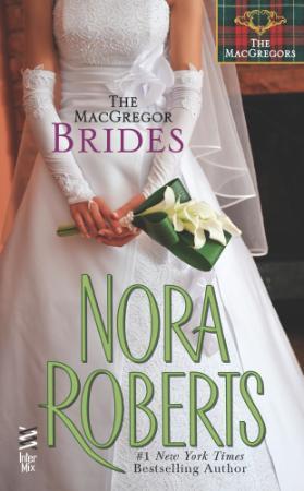 Nora Roberts   [MacGregors 08]   The MacGregor Brides