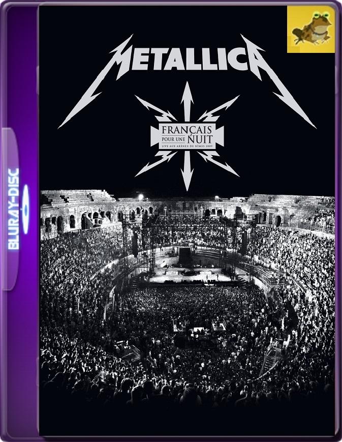 Metallica: Français Pour Une Nuit (2009) Brrip 1080p (60 FPS) Inglés