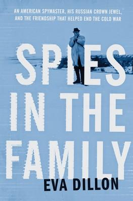 Spies in the Family  An American Spymaster, His Russian Crown Jewel