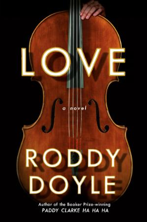 Love  A Novel by Roddy Doyle