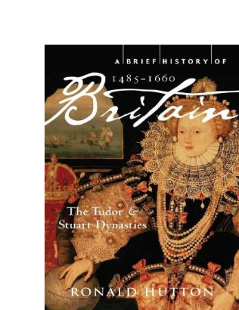 A Brief History of Britain 1485 - (1660)