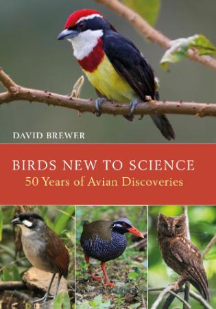 Birds New to Science - Fifty Years of Avian Discoveries