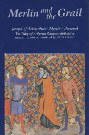 Merlin and the Grail Joseph of Arimathea, Merlin, Perceval The Trilogy of Arthuria...