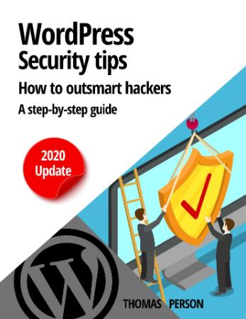 Wordpress - Security Tips - How to outsmart hackers - A step