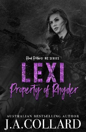 Lexi, Property of Rhyder  A Mot - J A  Collard