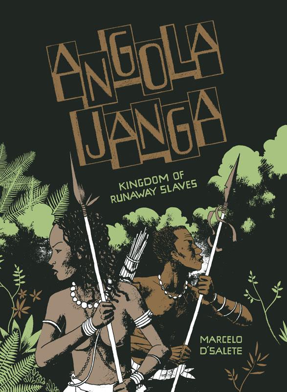 Angola Janga - Kingdom of Runaway Slaves (2019)
