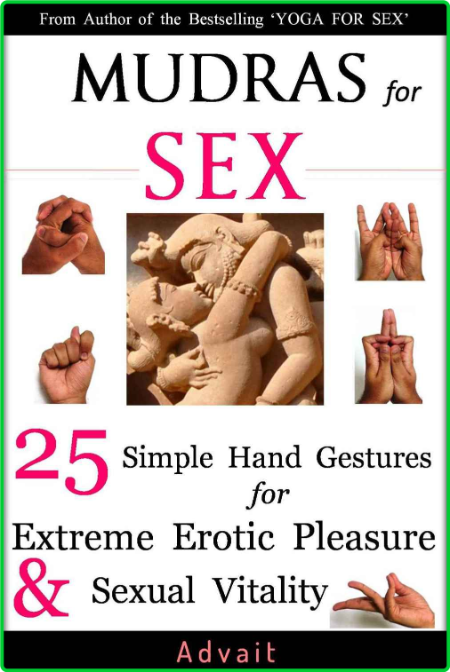 Mudras For Sex 25 Simple Hand Gestures For Extreme Erotic Pleasure Sexual Vitality