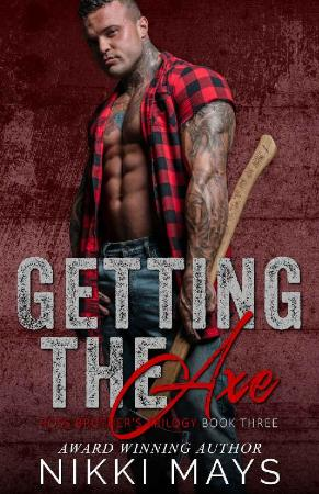 Getting the Axe- Nikki Mays
