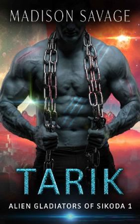Tarik  A Dark Alien Abduction R - Madison Savage