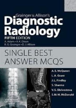 Grainger  Allisons Diagnostic Radiology Single Best Answer MCQs by S  M  M  McDonald