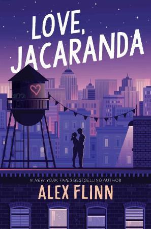 Love, Jacaranda   Alex Flinn